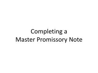 Completing a  Master Promissory Note