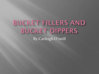 bucket fillers AND BUCKET DIPPERS