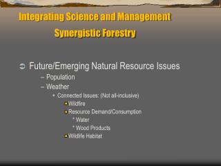 Integrating Science and Management Synergistic Forestry