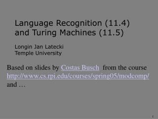 Language Recognition (11.4) and Turing Machines (11.5) Longin Jan Latecki Temple University