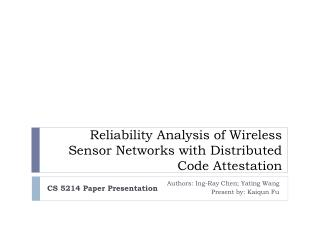Reliability Analysis of Wireless Sensor Networks  with Distributed  Code Attestation