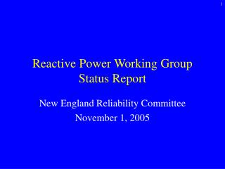 Reactive Power Working Group  Status Report