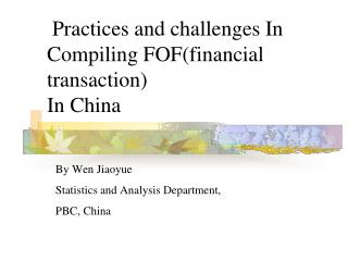 Practices and challenges In  Compiling FOF(financial  transaction)  In China