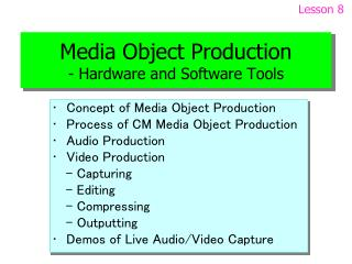 Media Object Production - Hardware and Software Tools