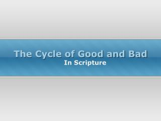 The Cycle of Good and Bad