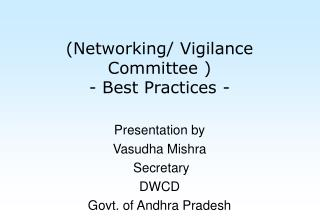 (Networking/ Vigilance Committee )      - Best Practices -