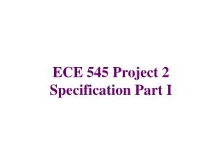 ECE 545 Project 2 Specification Part I