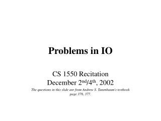 Problems in IO