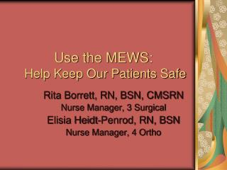Use the MEWS:  Help Keep Our Patients Safe