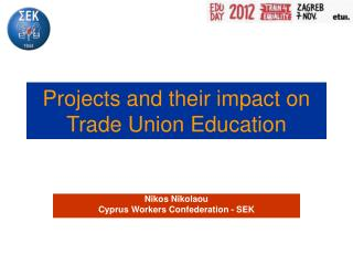 Projects and their impact on Trade Union Education