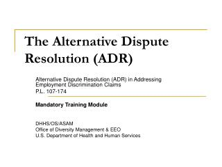 The Alternative Dispute Resolution (ADR)