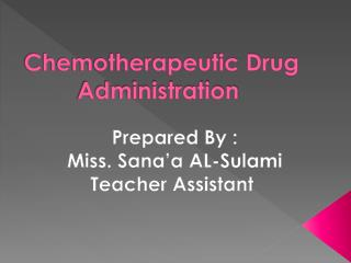 Chemotherapeutic Drug Administration