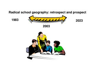 Radical school geography: retrospect and prospect