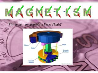 Why do they use magnets in Power Plants?