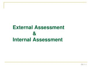 External Assessment                   &     Internal Assessment