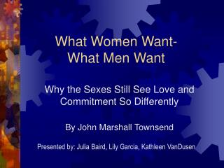 Why the Sexes Still See Love and Commitment So Differently  By John Marshall Townsend