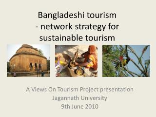 Bangladeshi tourism   - network strategy for sustainable tourism
