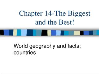 Chapter 14-The Biggest and the Best!