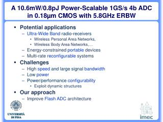 A 10.6mW/0.8pJ Power-Scalable 1GS/s 4b ADC in 0.18µm CMOS with 5.8GHz ERBW