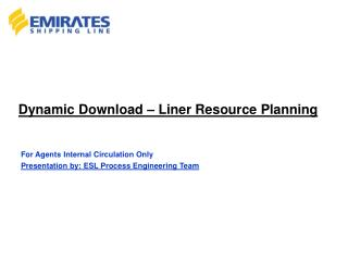 Dynamic Download – Liner Resource Planning