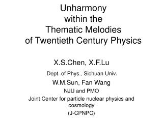 Unharmony  within the  Thematic Melodies  of Twentieth Century Physics