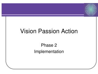 Vision Passion Action