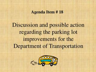 Discussion and possible action regarding the parking lot improvements for the  Department of Transportation