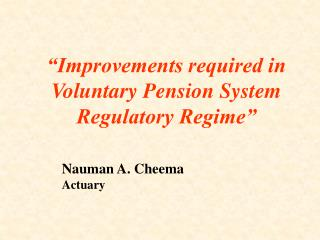 """Improvements required in Voluntary Pension System Regulatory Regime"""