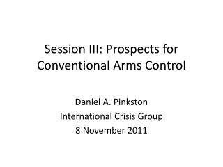 Session III: Prospects for Conventional Arms Control