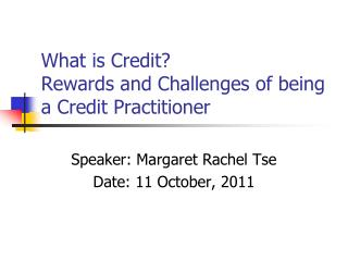 What is Credit? Rewards and Challenges of being a Credit Practitioner