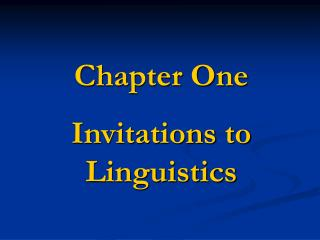Chapter One Invitations to Linguistics