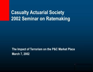 Casualty Actuarial Society  2002 Seminar on Ratemaking
