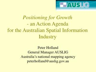 Positioning for Growth - an Action Agenda for the Australian Spatial Information Industry