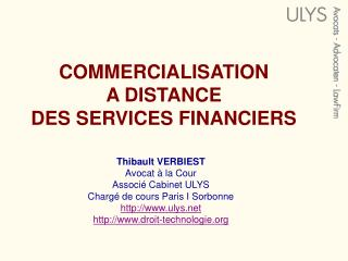 COMMERCIALISATION  A DISTANCE  DES SERVICES FINANCIERS