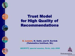 Trust Model  for High Quality of Recommendations