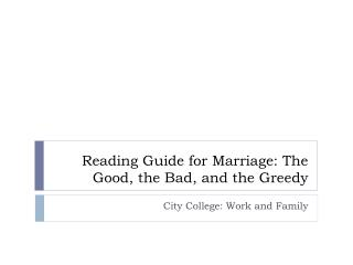 Reading Guide for Marriage: The Good, the Bad, and the Greedy