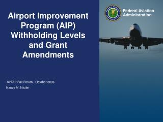 Airport Improvement Program (AIP)  Withholding Levels and Grant Amendments