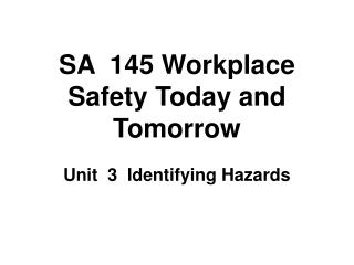 SA  145 Workplace Safety Today and Tomorrow