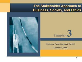 The Stakeholder Approach to Business, Society, and Ethics