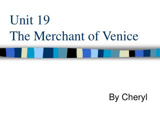 Unit 19  The Merchant of Venice