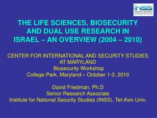 THE LIFE SCIENCES, BIOSECURITY AND DUAL USE RESEARCH IN ISRAEL – AN OVERVIEW (2004 – 2010)