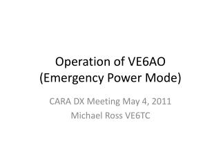Operation of VE6AO (Emergency Power Mode)