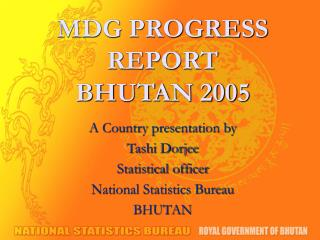 MDG PROGRESS REPORT  BHUTAN 2005