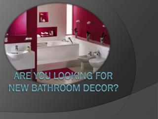 Are You Looking For new Bathroom Decor