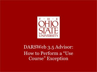 "DARSWeb 3.5 Advisor:  How to Perform a ""Use Course"" Exception"