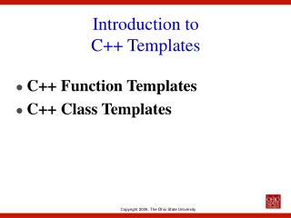 Introduction to   C++ Templates