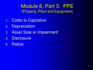Module 6, Part 3:  PPE (Property, Plant and Equipment)