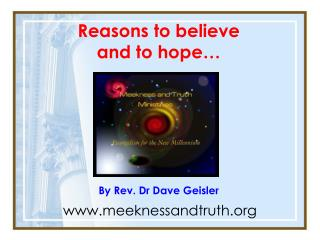 Reasons to believe  and to hope… By Rev. Dr Dave Geisler
