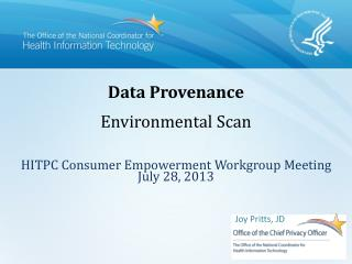 Data Provenance Environmental Scan  HITPC Consumer Empowerment Workgroup Meeting July 28, 2013