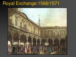 Royal Exchange:1566/1571